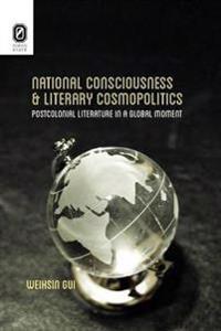 National Consciousness and Literary Cosmopolitics