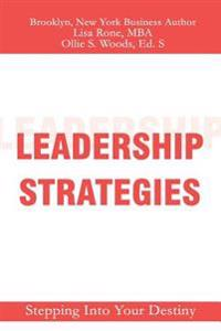 Leadership Strategies: Stepping Into Your Destiny