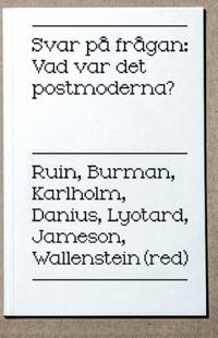 Svar på frågan: Vad var det postmoderna?