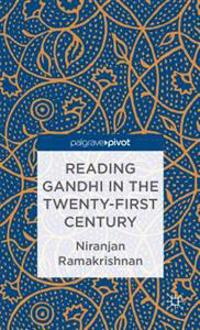 Reading Gandhi in the Twenty-First Century