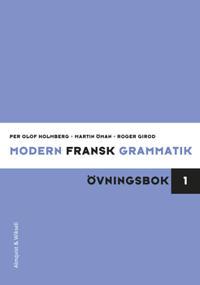 Modern fransk grammatik Övningsbok 1 + Facit