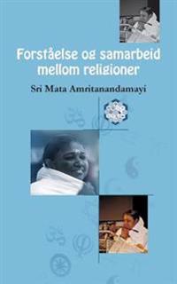 Forståelse og samarbeid mellom religioner - Sri Mata Amritanandamayi Devi, Amma | Ridgeroadrun.org
