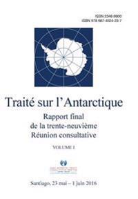Rapport Final de La Trente-Neuvieme Reunion Consultative Du Traite Sur L'Antarctique - Volume I