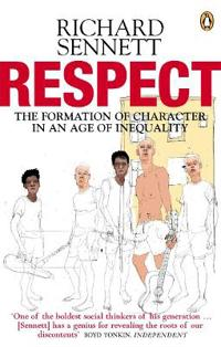 Respect - the formation of character in an age of inequality