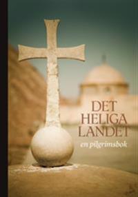 Det Heliga Landet : en pilgrimsbok
