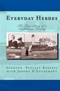 Everyday Heroes: The True Story of a Lighthouse Family