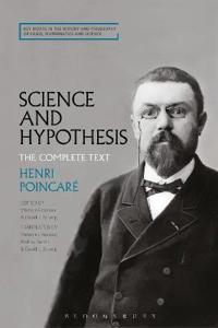 Science and Hypothesis: The Complete Text