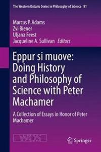 Eppur si muove: Doing History and Philosophy of Science with Peter Machamer