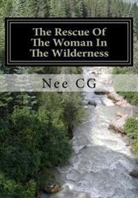 Rescue of the Woman in the Wilderness: The Sudden Awakening of the by Word African Americans