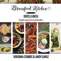 Brainfood Kitchen Does Lunch: Simple Recipes for Smart Families