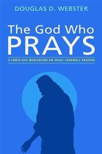 The God Who Prays