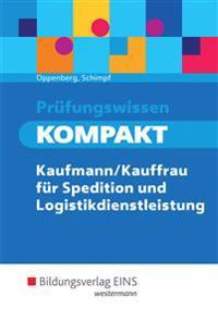 Prüfungswissen KOMPAKT. Schülerband. Kaufmann/Kauffrau für Spedition und Logistikdienstleistung