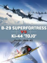 "B-29 Superfortress Vs Ki-44 ""Tojo"": Pacific Theater 1944-45"