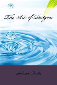 The Art of Postgres