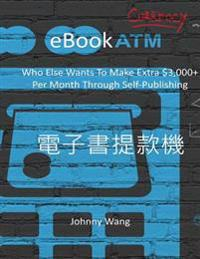 Ebookatm: Who Else Wants to Make Extra $3,000+ Per Month Through Self-Publishing