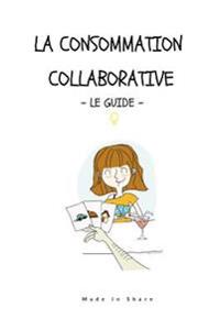 Consommation Collaborative, Le Guide