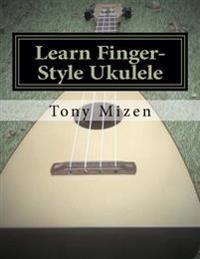 Learn Finger-Style Ukulele: With Music Theory