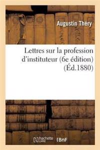 Lettres Sur La Profession D'Instituteur 6e Edition