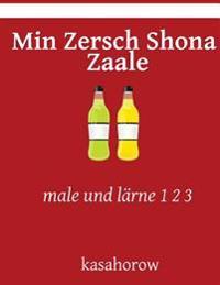 Min Zersch Shona Zaale: Male Und Lärne 1 2 3