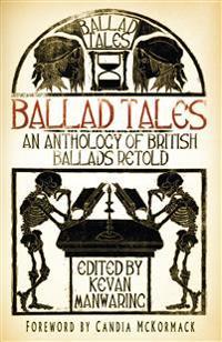 Ballad Tales: An Anthology of British Ballads Retold