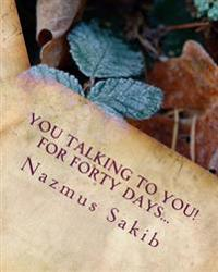 You Talking to You!: For Forty Days