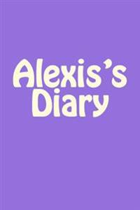 Alexis's Diary: A 6 X 9 Blank Notebook