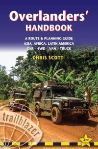 Overlanders' Handbook: Worldwide Route & Planning Guide: Car,4wd, Van, Truck