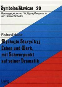 Mychajlo Staryc'kyj: Leben Und Werk Mit Schwerpunkt Auf Seiner Dramatik