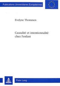 Causalite Et Intentionnalite Chez L'Enfant