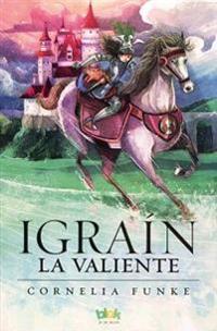 Igrain La Valiente/ Igraine the Brave
