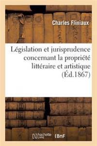 Legislation Et Jurisprudence Concernant La Propriete Litteraire Et Artistique