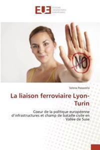 La liaison ferroviaire Lyon-Turin