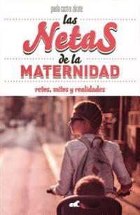 Las Netas de la Maternidad / Net Motherhood: Retos, Mitos y Realidades