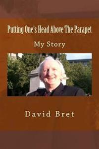 Putting One's Head Above the Parapet: My Story
