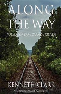 Along the Way: Poems for Family and Friends