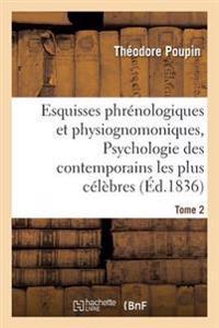 Esquisses Phrenologiques Et Physiognomoniques. Tome 2