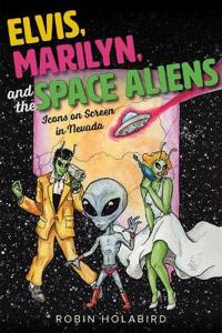 Elvis, Marilyn, and the Space Aliens