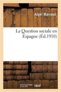 La Question Sociale En Espagne