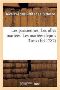 Les Parisiennes. Les Nlles Mariees. Les Mariees Depuis 3 ANS