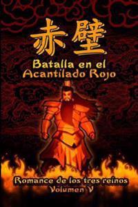 Romance de Los Tres Reinos, Volumen V: Batalla En El Acantilado Rojo
