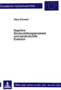 Kognitive Strukturbildungsprozesse Und Soziokulturelle Evolution: Eine Empirische Untersuchung Am Beispiel Der Entwicklung Von Farbbegriffssystemen