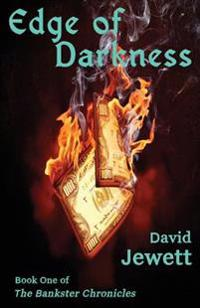 Edge of Darkness: Book One of the Bankster Chronicles