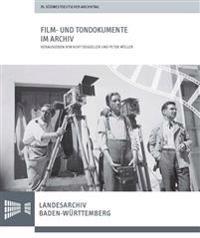 Film- Und Tondokumente Im Archiv: Vortrage Des 76. Sudwestdeutschen Archivtags Am 16. Und 17. Juni 2016 in Bad Mergentheim