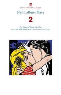 Neil labute: plays 2 - the shape of things; fat pig; in a dark dark house;