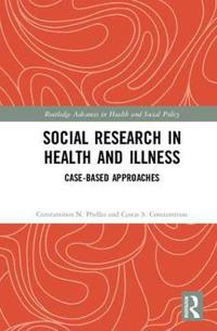 Social Research in Health and Illness: Case-Based Approaches