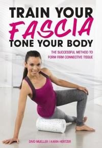 Train Your Fascia Tone Your Body