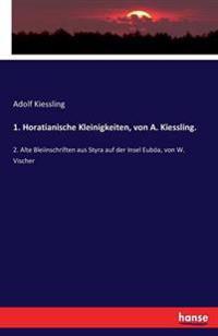 1. Horatianische Kleinigkeiten, Von A. Kiessling.