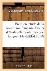 Premi re  tude de la Grammaire Fran aise, Faisant Partie Du Cours d' tudes  l mentaires