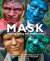 Mask: Making, Using, and Performing