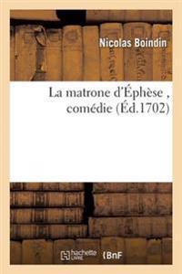 La Matrone D'Ephese, Comedie